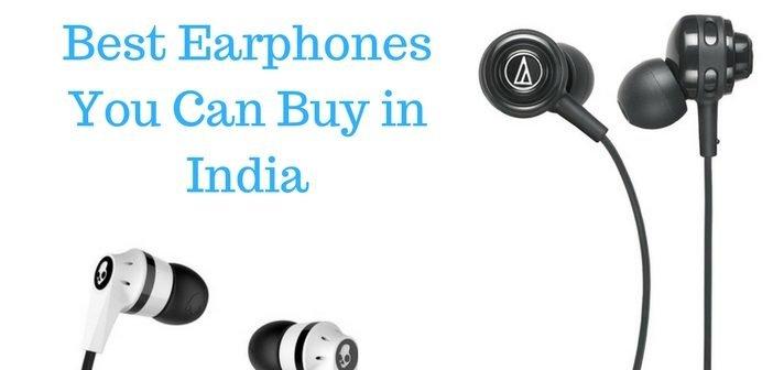 6 Best Earphones You Can Buy in India