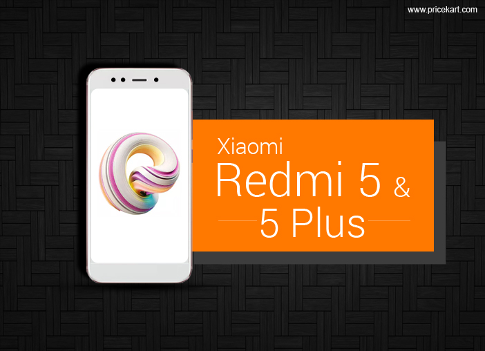 Xiaomi Redmi 5, Redmi 5 Plus Launch Date Announced