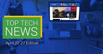 Top Tech News Weekly Recap April 22-27 Edition