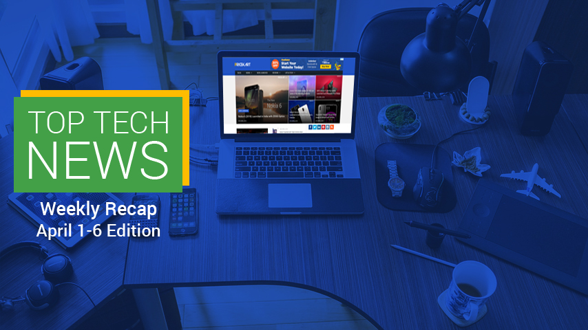 Top Tech News: Weekly Recap April 1-6 Edition