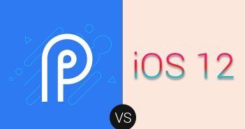 Android P Vs iOS 12: Who is Leading the Battle of the OS?