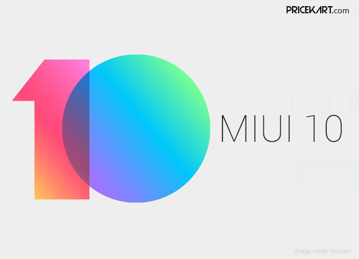 MIUI 10 Announced: Here Are the Top Features of This New Update