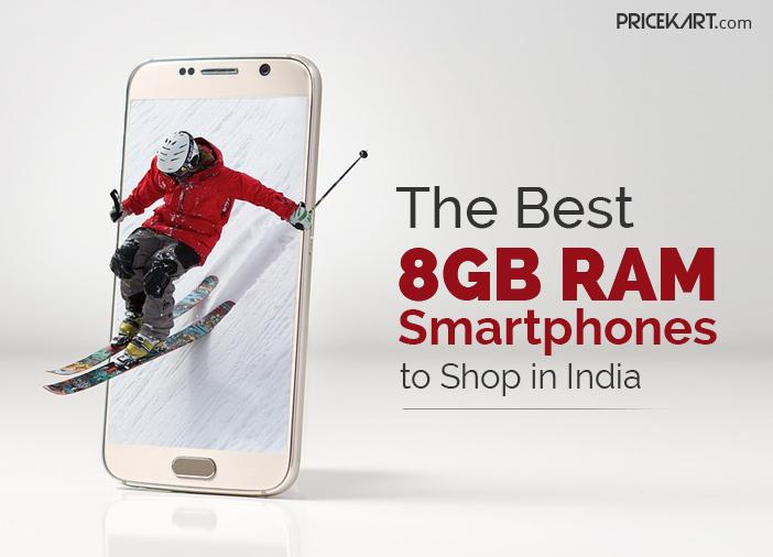 The 5 Best 8GB RAM Smartphones to Shop in India
